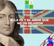 """""""Si la fe y el amor que no os dejaron"""" de John Milton (Poema)"""