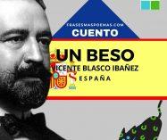 """""""Un beso"""" de Vicente Blasco Ibañez (Cuento)"""