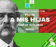 """""""A mis hijas"""" de Juan de Dios Peza (Poema)"""