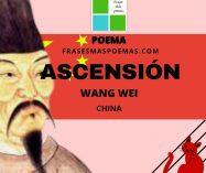 """""""Ascensión"""" de Wang Wei (Poema)"""