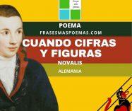 """""""Cuando cifras y figuras"""" de Novalis (Poema)"""