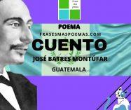 """""""Cuento"""" de José Batres Montúfar (Poema)"""