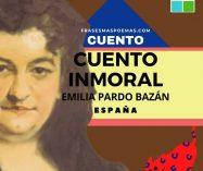 """""""Cuento inmoral"""" de Emilia Pardo Bazán (Cuento)"""
