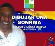 """Dibujar una sonrisa"" de Pastor Giménez Ortega (Poema)"