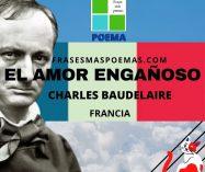 """""""El amor engañoso"""" de Charles Baudelaire (Poema)"""