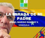 """La mirada de mi padre"" de Ángel Marino Ramírez (Poema)"
