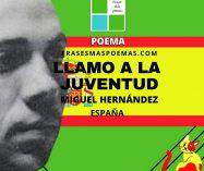 """""""Llamo a la juventud"""" de Miguel Hernández (Poema)"""