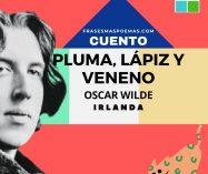 """""""Pluma, lápiz y veneno"""" de Oscar Wilde (Cuento)"""