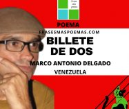 """""""Billete de dos"""" de Marco Antonio Delgado (Poema)"""