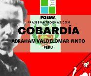 """""""Cobardía"""" de Abraham Valdelomar Pinto (Poema)"""
