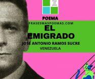 """""""El emigrado"""" de José Antonio Ramos Sucre (Poema)"""