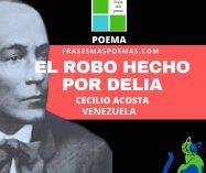 """""""El robo hecho por Delia"""" de Cecilio Acosta (Poema)"""