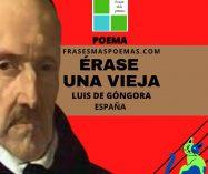 """""""Érase una vieja"""" de Luis de Góngora (Poema)"""