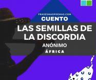 """""""Las semillas de la discordia"""" de Anónimo (Cuento de África)"""