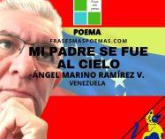 """""""Mi padre se fue al cielo"""" de Ángel Marino Ramírez V. (Poema)"""