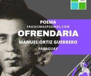 """""""Ofrendaria"""" de Manuel Ortiz Guerrero (Poema)"""