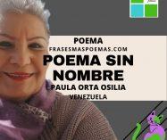 """Poema sin nombre"" de Paula Orta Osilia (Poema)"