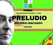 """""""Preludio"""" de Antonio Machado (Poema)"""