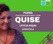 """""""Quise"""" de Leticia Rojas (Poema)"""