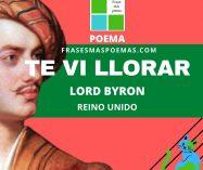 """Te vi llorar"" de Lord Byron (Poema)"