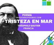 """""""Tristeza en mar"""" de Théophile Gautier (Poema)"""
