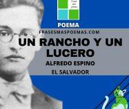 """""""Un rancho y un lucero"""" de Alfredo Espino (Poema)"""