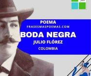 """Boda negra"" de Julio Flórez (Poema)"