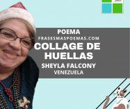 """""""Collage de huellas"""" de Sheyla Falcony (Poema)"""