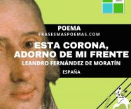 """Esta corona, adorno de mi frente"" de Leandro Fernández de Moratín (Poema)"