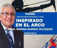 """""""Inspirado en el arco"""" de Ángel Marino Ramírez Velásquez (Poema)"""