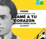 """""""Llamé a tu corazón"""" de Medardo Ángel Silva (Poema)"""