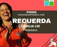 """""""Recuerda"""" de Emilia Lee (Poema)"""