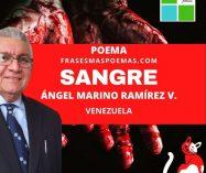 """""""Sangre"""" de Ángel Marino Ramírez Velásquez (Poema)"""