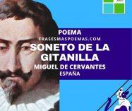 """""""Soneto de la gitanilla"""" de Miguel de Cervantes (Poema)"""