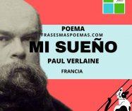 """""""Mi sueño"""" de Paul Verlaine (Poema)"""