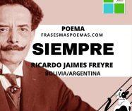 """""""Siempre"""" de Ricardo Jaimes Freyre (Poema)"""